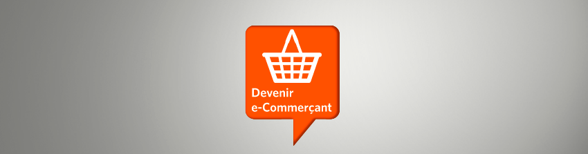 Devenir e-Commerçant : c'est (encore) possible !